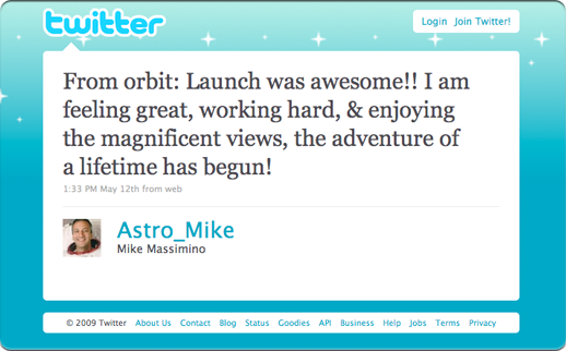 Mike @Astro_Mike Massimino became the first astronaut to use twitter before, during, and after his mission.