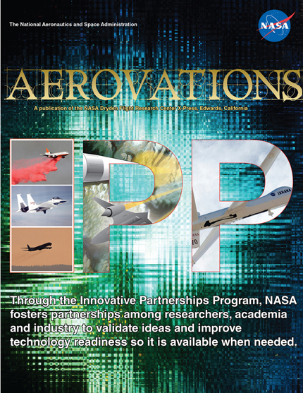 Cover of Aerovations magazine - Through the Innovative Partnerships Program NASA fosters partnerships among researchers, academia and industry to validate ideas and improve technology readiness so it is available when needed.