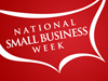 National Small Business Week.