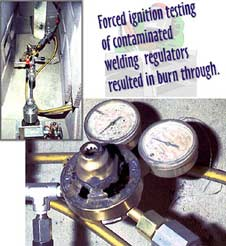 Forced Ignition of contaminated welding regulators resulted in burn through.