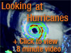 Icon for long movie entitled Looking at Hurricanes. This movie is 8 minutes long to view and is close captioned.