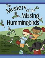 Front cover of The Mystery of the Missing Hummingbirds storybook showing three students surrounded by hummingbirds