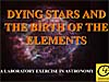 The words Dying Stars and the Birth of the Elements with an image of a star in the background