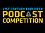 2nd Annual 21st Century Explorer Podcast Competition