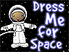 Cartoon of a child in a spacesuit floating in space with the words Dress Me For Space to the right