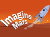 The words Imagine Mars and an image of a cartoon rocket