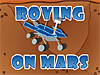 A blue rover crosses Martian terrain with the words Roving on Mars