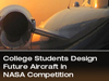 College Students Design Future Aircraft in NASA Competition