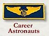 A patch showing a pair of wings with the words Career Astronauts underneath
