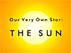 Our Very Own Star the Sun book