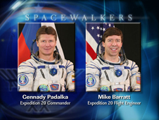 Spacewalkers Gennady Padalka and Michael Barratt