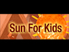 The words Sun For Kids superimposed on a cartoon sun