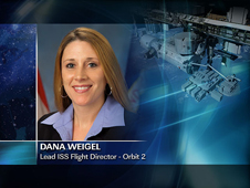 Dana Weigel -- Lead ISS Flight Director - Orbit 2