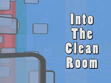Into the Clean Room