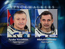 Spacewalkers Fyodor Yurchikhin and Mikhail Kornienko