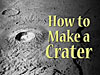 Image of a moon crater with the words How to Make a Crater