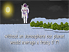 Words (Did you know) without an atmosphere our planet would average a frosty 0° F? with image of astronaut in background