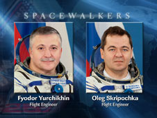Spacewalkers Fyodor Yurchikhin and Oleg Skripochka
