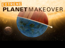 Artist concept of extreme planet makeover interactive feature