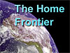 An image of Earth with the words The Home Frontier