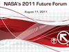 NASA's 2011 Future Forum, August 11, 2011