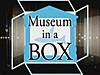 Museum in a Box