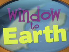 The words Window to Earth shown in a porthole