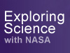 Exploring Science with NASA