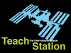 The words Teach the international space Station and a silhouette drawing of the International Space Station against a black background