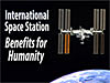 The space station in orbit next to the words International Space Station Benefits for Humanity