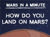How Do You Land on Mars?