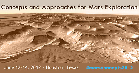 Concepts and Approaches for Mars Exploration conference #marsconcepts2012