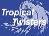 Drawing of a hurricane with the words Tropical Twister on top