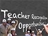 Teacher Recognition Opportunities