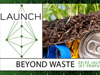 LAUNCH: Beyond Waste, 20-22 July 2012, Jet Propulsion Laboratory