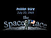 An astronaut on the moon with the words Moon Day July 20, 1969, the Space Place