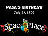 Party balloons and streamers over the words NASA's Birthday July 29, 1958, the Space Place