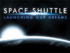 Space Shuttle: Launching Our Dreams
