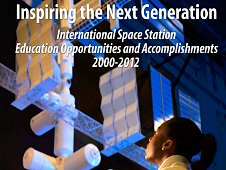 Cover of the Education publication, Inspiring the Next Generation: International Space Station Education Opportunities and Accomplishments 2000-2012. (NASA)