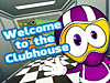 A cartoon character raises his hand in greeting beside the words Welcome to the Clubhouse