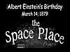 Words 'Albert Einstein's Birthday March 14, 1879 the Space Place'