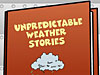 The Unpredictable Weather Stories game