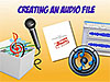 Music, microphone, script, audio tracks and software, below the words Creating an Audio File