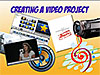 Video clip, script, music and software, below the words Creating a Video Project