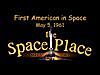 Words 'First American in Space May 5, 1961 the Space Place'