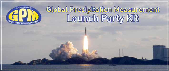 Global Precipitation Measurement Mission Launch Party Kit