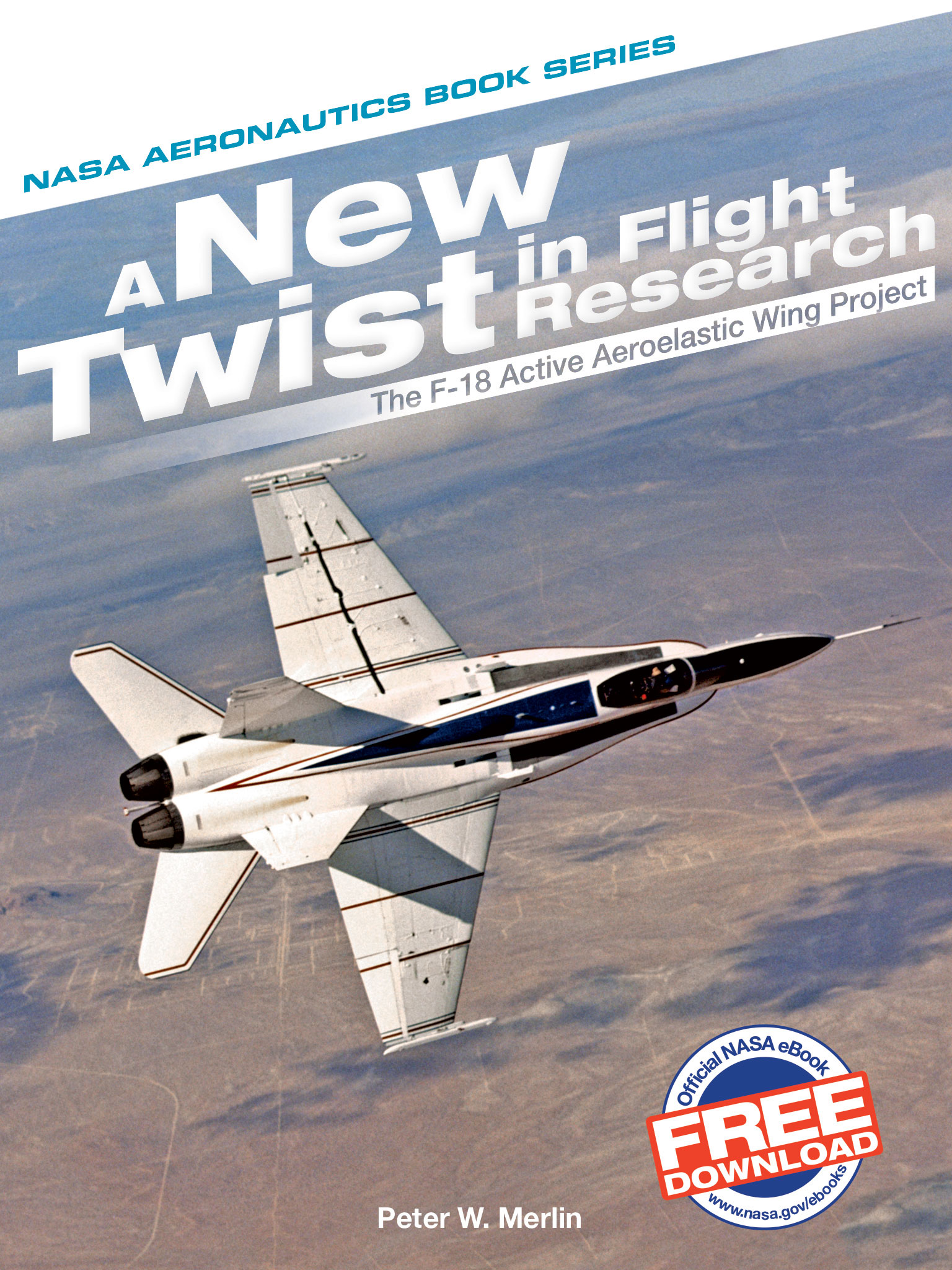 A New Twist In Flight Research: The F18 Active Aeroelastic Wing Project