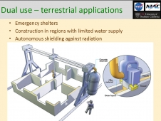 Dual use-terrestrial applications. Emergency shelters, construction in regions with limited waters supply, and autonomous shielding against radiation. Illustrations included the location of the concrete reservoir, filler material, trowel, nozzel and outer layers. NASA Insignia, NIAC logo, USC logo.