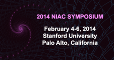2014 NIAC Symposium. February 4-6, Stanford University Palo Alto, California.