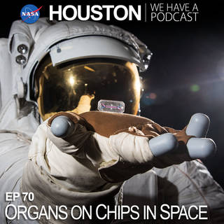 thumbnail for houston we have a podcast epidsode 70, showing astronaut in space suit holding tissue chip hardware in gloved hand